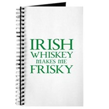 Irish Whiskey Makes Me Frisky Journal