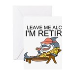 Leave Me Alone, Im Retired Greeting Card
