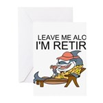 Leave Me Alone, Im Retired Greeting Cards (Pk of 1