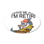 Leave Me Alone, Im Retired Wall Decal