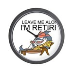 Leave Me Alone, Im Retired Wall Clock