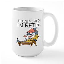 Leave Me Alone, Im Retired Mug
