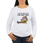 Leave Me Alone, Im Retired Long Sleeve T-Shirt