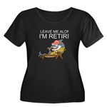 Leave Me Alone, Im Retired Plus Size T-Shirt