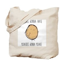 Haters Gonna Hate, Potatoes Gonna Potate Tote Bag