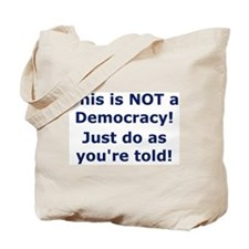 Not Democracy Tote Bag