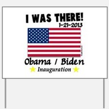 I Was There Obama Biden Yard Sign