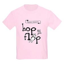 Hop til you Flop T-Shirt