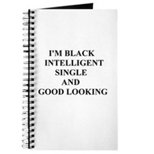 Black Intelligent Single and Good Looking Journal