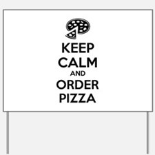 Keep calm and order pizza Yard Sign