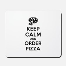 Keep calm and order pizza Mousepad