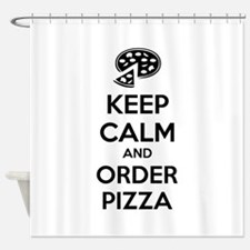 Keep calm and order pizza Shower Curtain