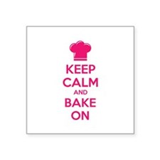 """Keep calm and bake on Square Sticker 3"""" x 3"""""""