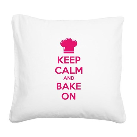 Keep calm and bake on Square Canvas Pillow
