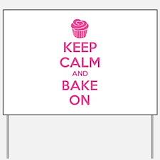Keep calm and bake on Yard Sign
