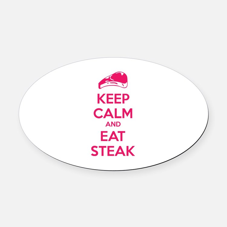 Keep calm and eat steak Oval Car Magnet