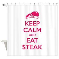 Keep calm and eat steak Shower Curtain