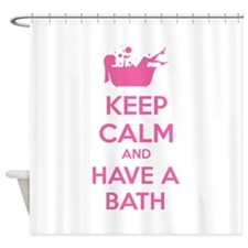 Keep calm and have a bath Shower Curtain
