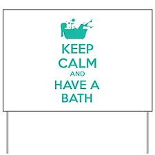 Keep calm and have a bath Yard Sign