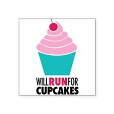 "Will Run for Cupcakes Square Sticker 3"" x 3"""