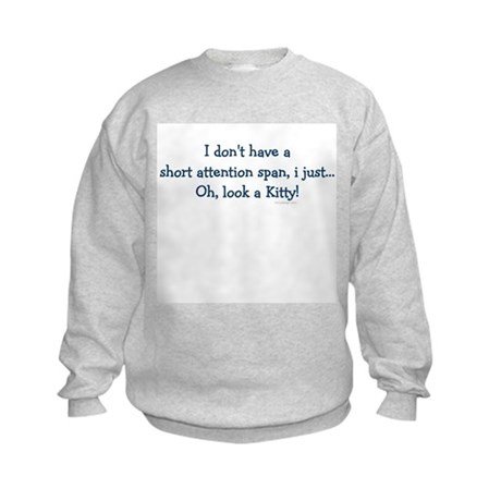 Short Attention Span.. Kids Sweatshirt