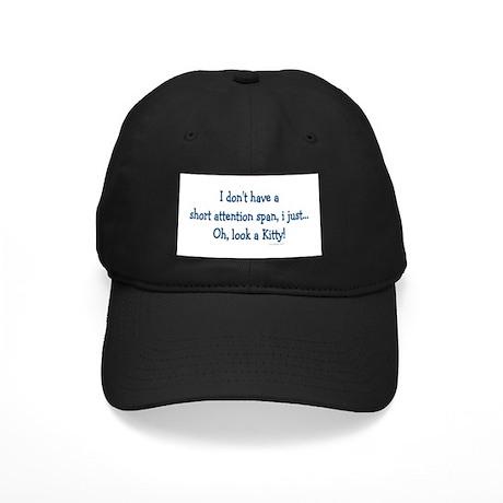 Short Attention Span.. Black Cap