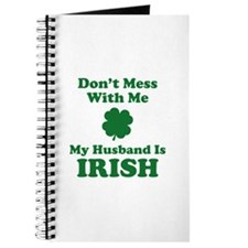 Don't Mess With Me. My Husband Is Irish. Journal