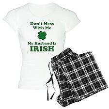 Don't Mess With Me. My Husband Is Irish. Pajamas