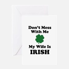 Don't Mess With Me. My Wife Is Irish. Greeting Car