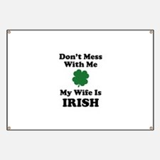 Don't Mess With Me. My Wife Is Irish. Banner