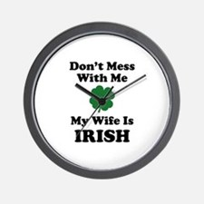 Don't Mess With Me. My Wife Is Irish. Wall Clock
