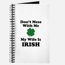 Don't Mess With Me. My Wife Is Irish. Journal