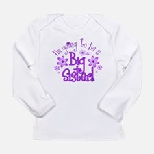 Im going to be a big sister Long Sleeve T-Shirt