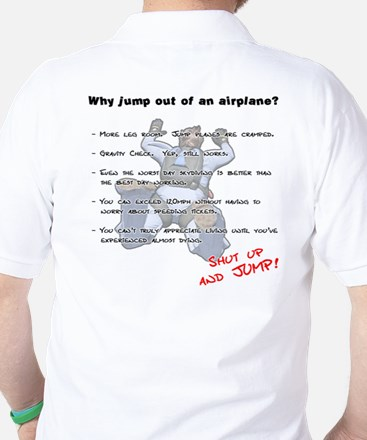 Why jump out of an airplane Golf Shirt