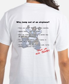 Why jump out of an airplane Shirt