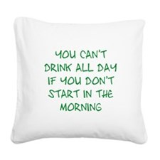 Drink All Day Square Canvas Pillow