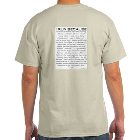I Run Because... Ash Grey T-Shirt