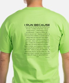 I Run Because... T-Shirt