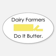 Dairy Farmers Do It... Oval Decal