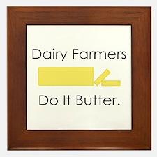 Dairy Farmers Do It... Framed Tile