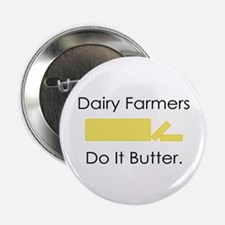 Dairy Farmers Do It... Button