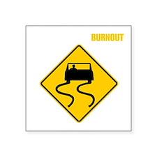 "Burnout Traffic Sign 2 Square Sticker 3"" x 3"""