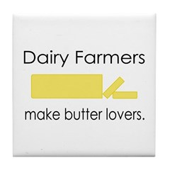 Dairy Farmers Make... Tile Coaster