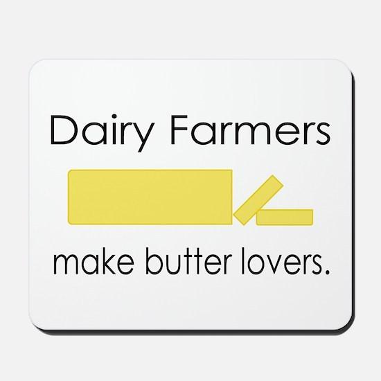 Dairy Farmers Make... Mousepad