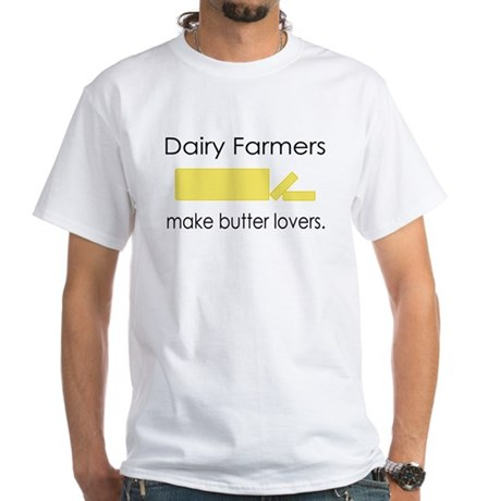 Dairy Farmers Make... White T-Shirt