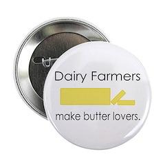 Dairy Farmers Make... Button