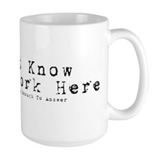 I Dont Know, I just Work Here Mug