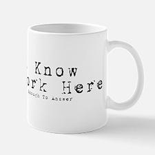 I Dont Know, I just Work Here Mug