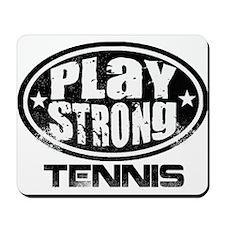 Play Strong Tennis Mousepad