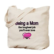 Being a Mom Tote Bag